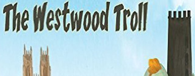 The Westwood Troll : New Children's Book To Be Released