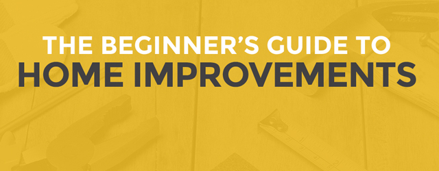 The Beginner's Guide to Home Improvements
