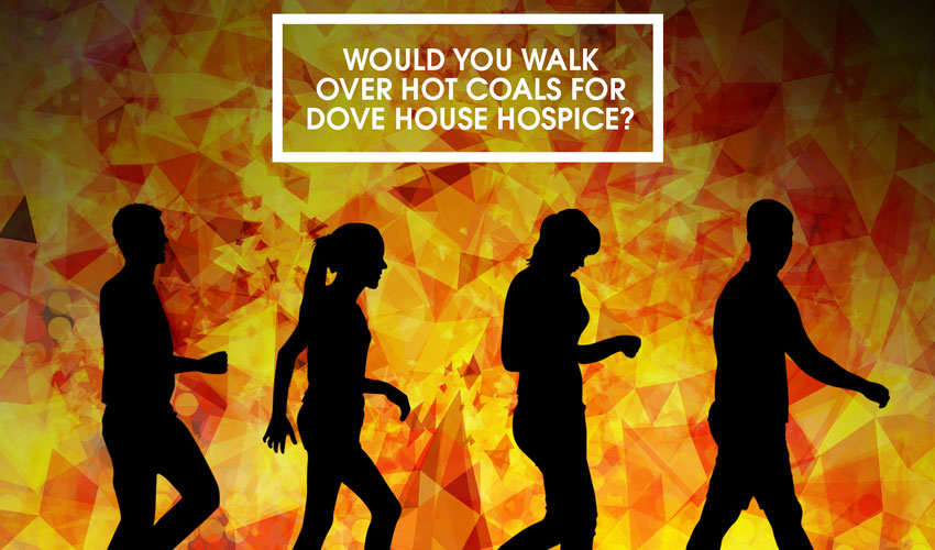 Dove House Appeal For People Prepared To Walk On Hot Coals